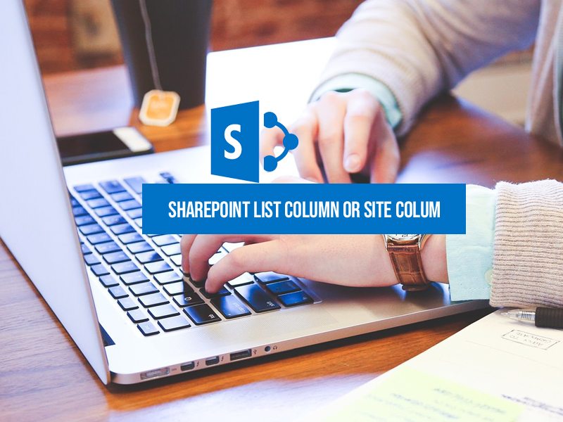 SharePoint list and site column