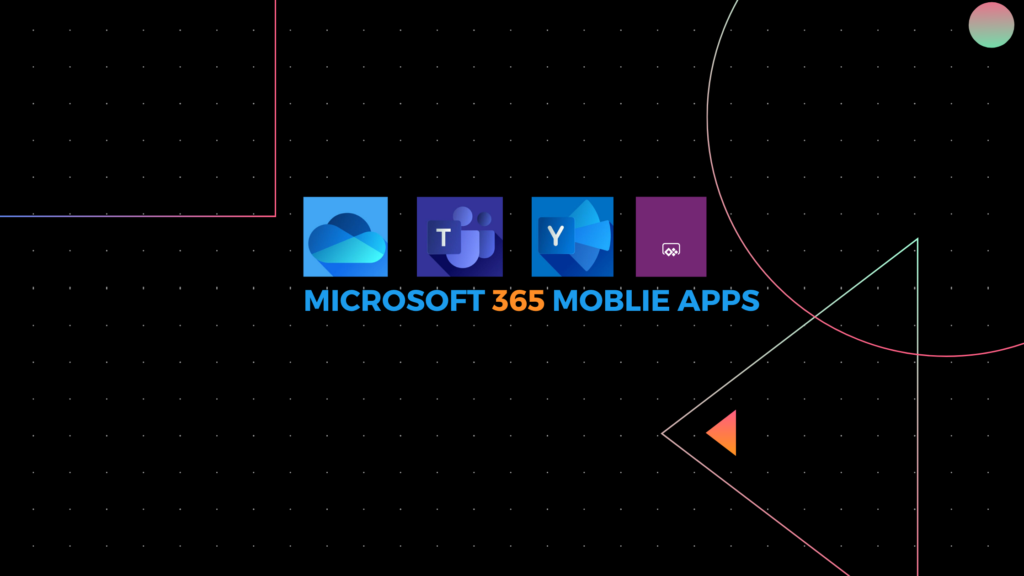 MICROSOFT 365 MOBLIE APPS-2
