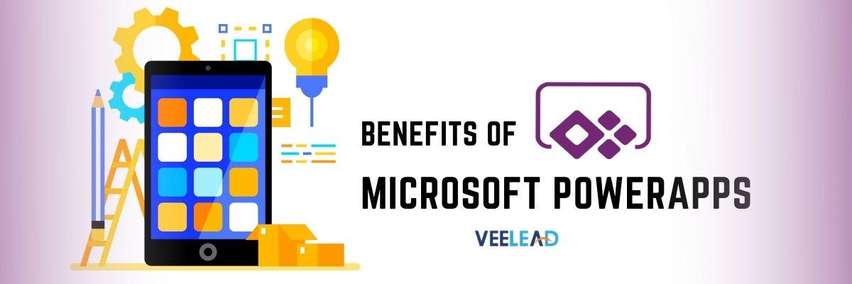 Benefits of Microsoft PowerApps