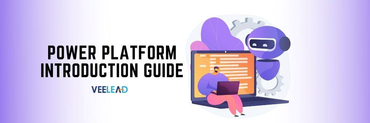 Power Platform Introduction Guide